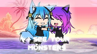 I see your monsters | Gachaverse | For my best friend!