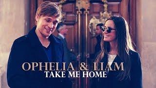 ►Ophelia & Liam | Take Me Home [Royals]