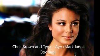 Chris Brown and Tyga - Ayo (Mark Ianni Bootleg) Download Link