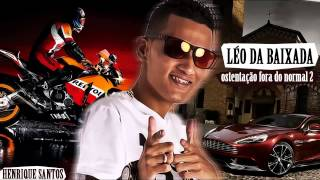 MC Léo da Baixada - Ostentação fora do Normal (Audio Oficial)