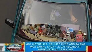 BP: Mga motorista, nalilito kung ano ba ang mga bawal ilagay sa dashboard at windshield ng sasakyan