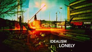 idealism - Lonely