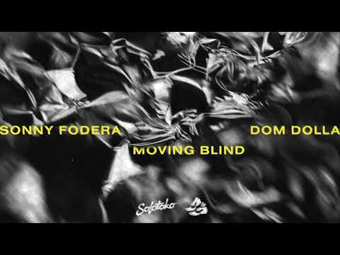 Sonny Fodera & Dom Dolla - Moving Blind (Official Audio)
