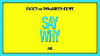"Headless ft Simona Barbieri McKenzie - ""Say Why"""