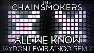 The Chainsmokers - All We Know (Jaydon Lewis & NGO Remix)   Dual Launchpad Pro Cover