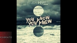 Jonn Hart ft. YMTK - You Know You Know [Prod. By Ekzakt] [New 2016]