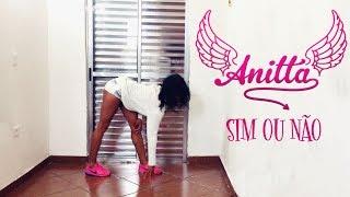 ANITTA - Sim ou Não Cover Dance
