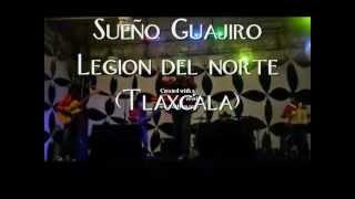 Legion del norte - Sueño guajiro