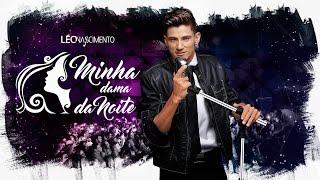 Léo Nascimento - Minha Dama da Noite - Acústico