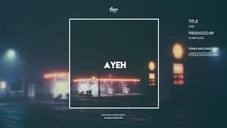 """AYEH"" (Afrobeat / Dancehall Romantic Beat Instrumental) (Runtown X Davido Type)  - Alann Ulises"