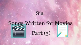 Sia - Songs Written for Movies I Part (3)