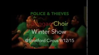 Reggae Choir's SOLD OUT Winter concert 2015 sings POLICE & THIEVES