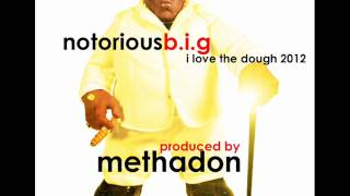 Biggie - I Love The Dough (2012 REMIX)