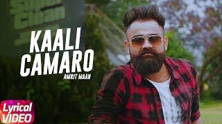 Latest Punjabi Song 2017 | Kaali Camaro | Lyrical Video | Amrit Maan | Deep jandu