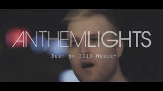 Best of 2015 Medley  | Anthem Lights