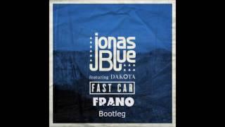 Jonas Blue - Fast Car (FRANO Bootleg)