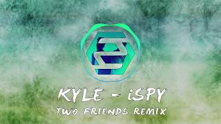 KYLE ft. Lil Yachty - iSpy (Two Friends Remix)