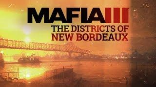 Mafia III | Serie de vídeos gameplay: El mundo de New Bordeaux | Distritos de la ciudad [Español]