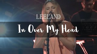 Leeland - In Over My Head (feat. Paul & Hannah McClure) [LIVE]