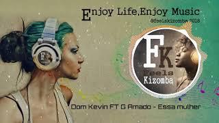 Dom Kevin FT G Amado - Essa Mulher (2018)