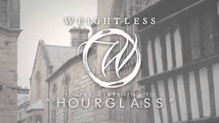 Weightless - Hourglass (Debut single)