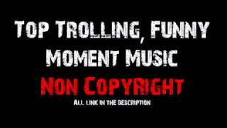 No Copyright Top Trolling, Funny and Comedy Moment Music | Non CopyRight | Full Free