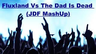 Fluxland Vs The Dab Is Dead (JDF MashUp)