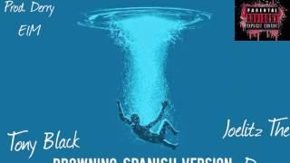 Tony Black ❌ Joelitz The Don - Drowning Spanish Version