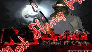 Maquina Asesina - Makiel Ft Chicho