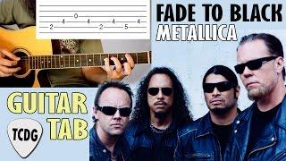 Fade To Black (Metallica) En Guitarra Acústica | Tutorial Con Tablatura TCDG