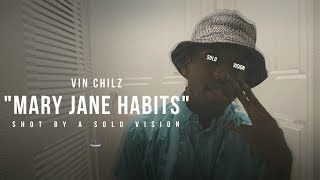 "Vin Chilz - ""Mary Jane Habits""(Official Video) 