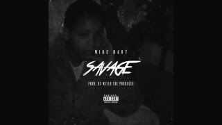 Mike Hart - Savage (Prod. By Mello The Producer) (New Music RnBass)