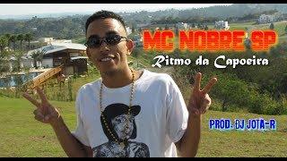 MC Nobre SP - Ritmo da Capoeira (Prod. DJ Jota-R)