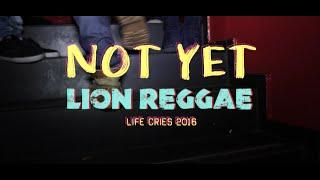 Lion Reggae - Not Yet (Official Lyric Video)