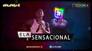 Mc Kawashi - Ela é Sensacional ft.  Ram6 (Official Video)