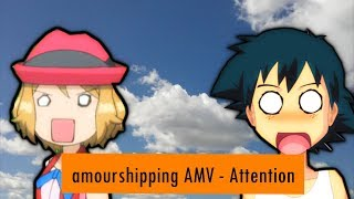 [AMV] Attention - Amourshipping (Ash and Serena)