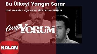 Grup Yorum - Bu Ülkeyi Yangın Sarar [ Live Concert © 2003 Kalan Müzik ]