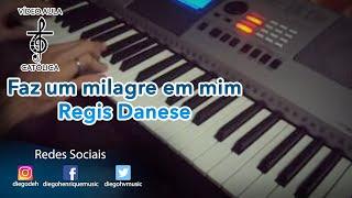 Faz um milagre em mim - Regis Danese - Piano - Vídeo Aula