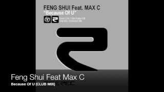 Feng Shui feat Max C - Because Of U (Club Mix)