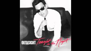 Tonight Is The Night Clean Version - Outasight