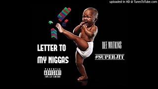"Dee Watkins x ""Letter To My Niggas"" *NEW*"