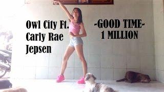 (Dance Cover) Owl City ft. Carly Rae Jepsen - Good Time - Rina Okawa