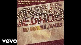Los Ángeles Negros - El Tren Hacia El Olvido (Lyric Video) ft. Nicole