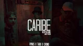 CARIBE | Rynus x Crono x Tabú #CapitalGvng