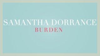 Burden - Samantha Dorrance (Original Song)