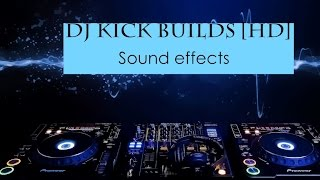 dj kick builds sound effect | HD | Dj Sound Effects | 2015
