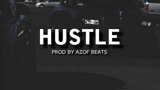 | HUSTLE | DOPE TRAP BEAT INSTRUMENTAL| FREE | AGRESSIVE HIP HOP BEATS ( PROD BY AZOF BEATS )