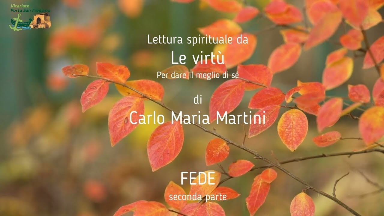 La fede (Le virtù) seconda parte – Carlo Maria Martini – lettura spirituale