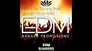 MEM - No Turning Back [Ummet Ozcan Edit]