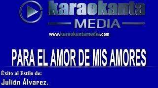 Karaokanta - Julión Álvarez - Para el amor de mis amores